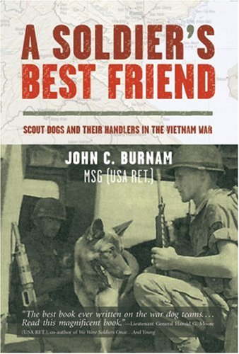 A Soldier's Best Friend: Scout Dogs and Their Handlers in the Vietnam War by Brand: Union Square Press