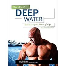 Deep Water: Overcoming the Waves of Life