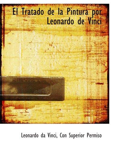 El Tratado de la Pintura por Leonardo de Vinci (Spanish Edition) [Leonardo da Vinci - Con Superior Permiso] (Tapa Blanda)