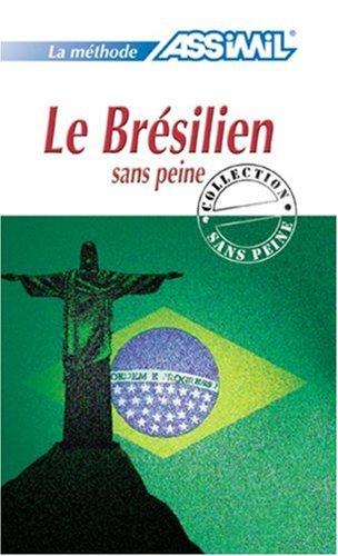 Le Bresilien Sans Peine (French Edition)