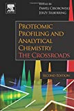 img - for Proteomic Profiling and Analytical Chemistry, Second Edition: The Crossroads book / textbook / text book