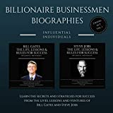 img - for Billionaire Businessmen Biographies: 2 books in 1! (Vol. 1): Bill Gates: The Life, Lessons & Rules for Success & Steve Jobs: The Life, Lessons & Rules for Success book / textbook / text book