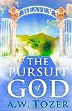 The Pursuit of God, A. W. Tozer, 1441419713