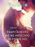 Francamente me ne infischio (o forse no) (Youfeel) (Italian Edition)