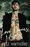 Love Comes After (Lonely Hearts)