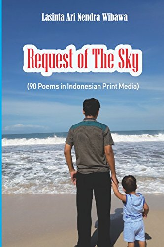 Read Online Request of The Sky: 90 Poems in Indonesian Print Media ebook