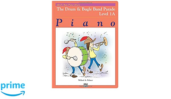 The Drum & Bugle Band Parade: Sheet (Alfred's Basic Piano
