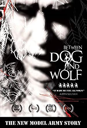 ec9fad36915d7 New Model Army - Between Dog And Wolf - The New Model Army Story DVD ...