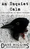 Book cover image for An Unquiet Calm: A Collection of Short Stories (Bespoke Imaginings Book 1)