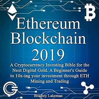 Amazon com: Ethereum Blockchain 2019: A Cryptocurrency Investing