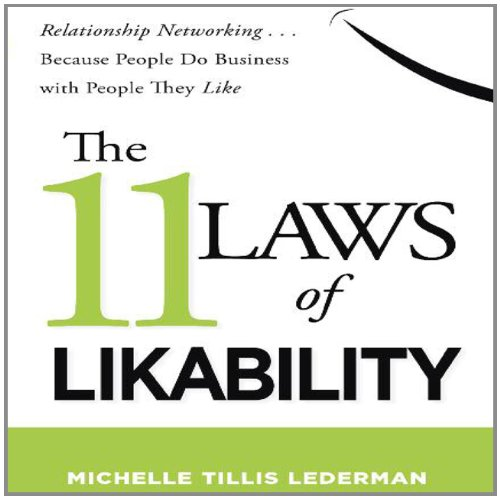 11 Laws of Likability: Relationship Networking... Because People Do Business with People They Like by Brand: Your Coach In A Box