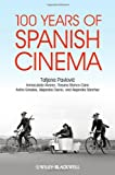 img - for 100 Years of Spanish Cinema book / textbook / text book