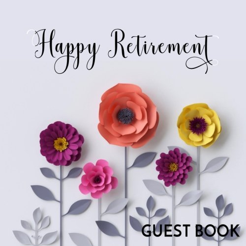 Guest Book Happy Retirement: Guest Book For Retirement Party (Retirement Party Keepsake For Friends & Family To Write In (V14) (Keepsake Retirement)