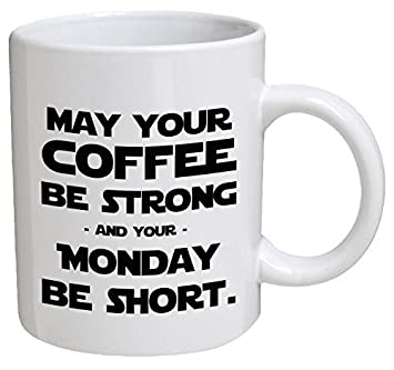 Amazoncom Funny Mug Vader May Your Coffee Be Strong And Your