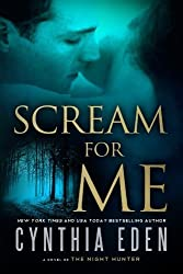 Scream For Me: A Novel of the Night Hunter by Eden, Cynthia (2014) Paperback