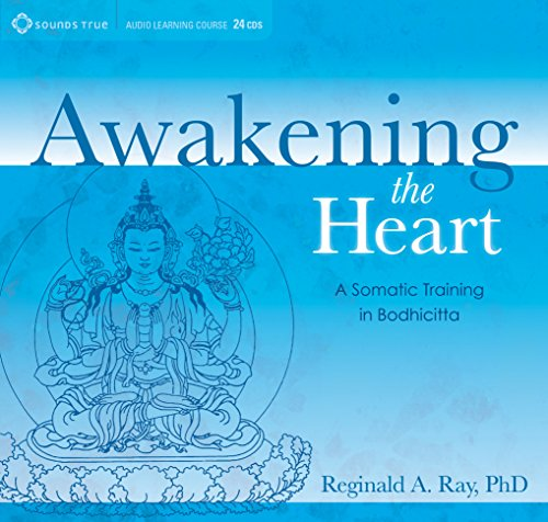 Awakening the Heart: A Somatic Training in Bodhicitta by Sounds True