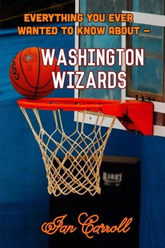 Everything You Ever Wanted to Know About Washington Wizards