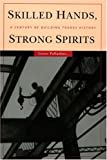 img - for Skilled Hands, Strong Spirits: A Century of Building Trades History by Grace Palladino (2005-01-03) book / textbook / text book