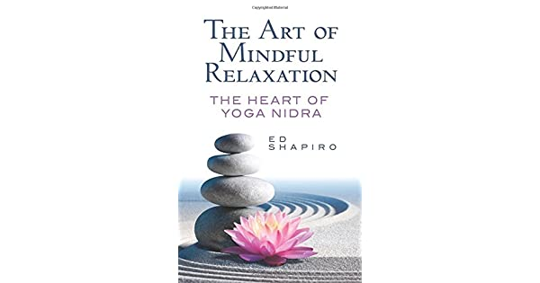 Amazon.com: The Art of Mindful Relaxation: The Heart of Yoga ...