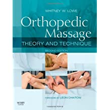 Orthopedic Massage: Theory and Technique