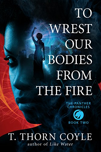 Search : To Wrest Our Bodies From the Fire (The Panther Chronicles Book 2)