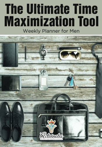 Download The Ultimate Time Maximization Tool - Weekly Planner for Men ebook