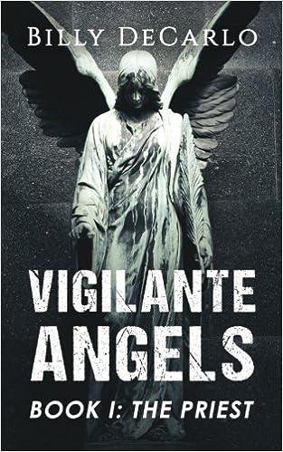 Vigilante Angels Book I: The Priest (Volume 1)