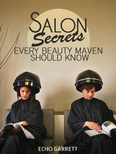 Salon Secrets Every Beauty Maven Should Know: Guide to salon hair care from the stylists who know it all. (Expert Secrets 101 Kindle Book Series)