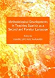 Methodological Developments in Teaching Spanish As a Second and Foreign Language, Ruiz-Farjardo, Guadalupe, 1443839736