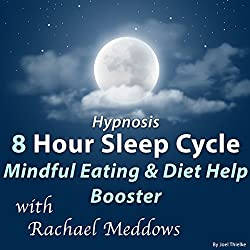 Hypnosis 8 Hour Sleep Cycle: Mindful Eating & Diet Help Booster