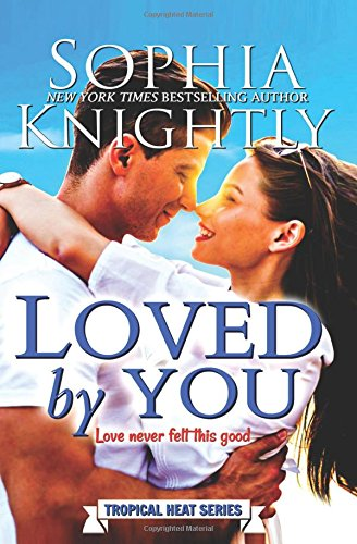 Download Loved by You (Tropical Heat) (Volume 5) pdf