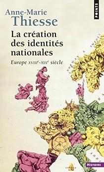 La Création des identités nationales par Thiesse