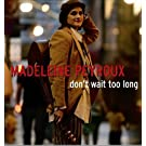 Don't Wait Too Long by Madeleine Peyroux (2005-07-12)