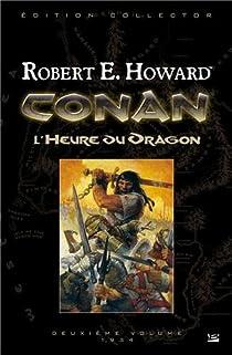 Conan, Intégrale 2 : L'Heure du Dragon par Howard