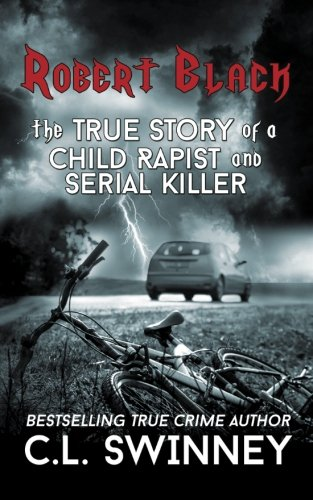 Robert Black: The True Story of a Child Rapist and Serial Killer