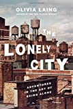 """The Lonely City - Adventures in the Art of Being Alone"" av Olivia Laing"