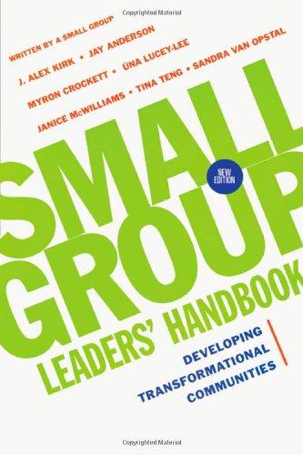 Small Group Leaders' Handbook: Developing Transformational Communities