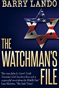 The Watchman's File: Israel's Most Powerful Weapon Is Not the Bomb from CreateSpace Independent Publishing Platform