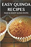 Snack and Dessert Quinoa Recipes, Marriah Tobar, 1494705710