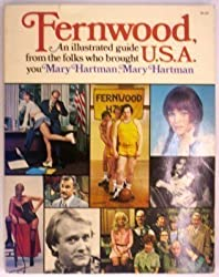 Fernwood, USA: An Illustrated Guide from the Folks Who Brought You Mary Hartman, Mary Hartman