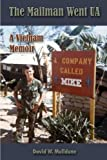 The Mailman Went UA: A Vietnam Memoir, David W. Mulldune, 0557025508