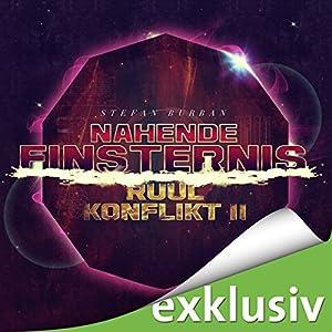 Nahende Finsternis (Der Ruul-Konflikt 2) Hörbuch