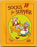 img - for JACK KENT'S SOCKS FOR SUPPER (Hardcover A PARENTS' MAGAZINE READ ALOUD ORIGINAL) book / textbook / text book