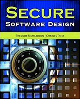 Book Secure Software Design [2012] (Author) Theodor Richardson, Charles N Thies