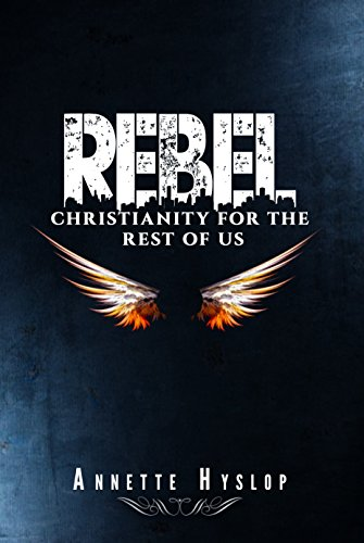 rebel-christianity-for-the-rest-of-us