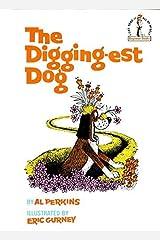 The Digging-Est Dog (Beginner Books(R)) by Perkins, Al (1967) Hardcover Hardcover