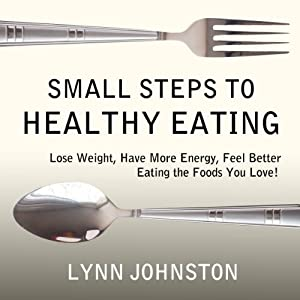 Small Steps to Healthy Eating Hörbuch