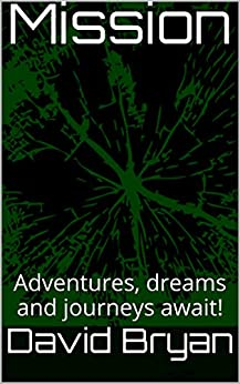 Mission Vol. 1: Adventures, dreams and journeys await! (Mission Series) (English Edition) de [Bryan, David]
