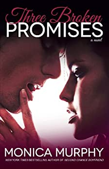 Three Broken Promises: A Novel (One Week Girlfriend Quartet Book 3) by [Murphy, Monica]