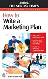 img - for How to Write a Marketing Plan [Creating Success] by Westwood, John [Kogan Page,2006] [Paperback] 3rd Edition book / textbook / text book